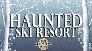 Haunted Ski Resort | Ghost Stories, Hauntings, Paranormal & Supernatural