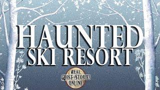 Haunted Ski Resort | Ghost Stories, Hauntings, Paranormal & Supernatural