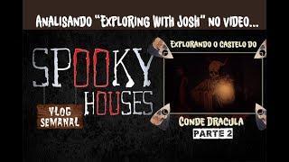 """Análise Espiritual - Josh em """"Explorando o Castelo do Conde Drácula"""" 2"""
