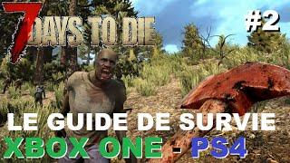 ☣ 7 DAYS TO DIE - Xbox One PS4 #2 GUIDE DE SURVIE : Chasse Nouriture Eau Zombie