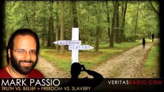 Veritas Radio - Mark Passio | Truth vs. Belief = Freedom vs. Slavery - Part 1 of 2