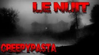 Le Nuit  Creepypasta