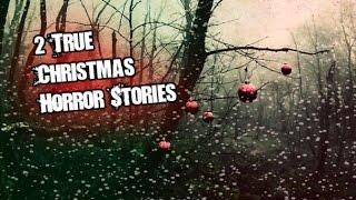 2 Disturbing True Christmas Eve Horror Stories