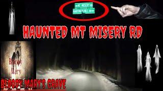 "HAUNTED MT MISERY RD//FINDING MARY'S GRAVE ""CREEPY EXPERIENCES""!!"