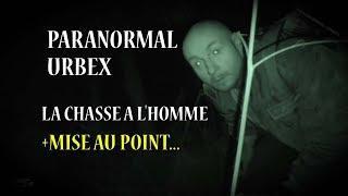 PARANORMAL URBEX 36 : LA CHASSE A L'HOMME+MISE AU POINT