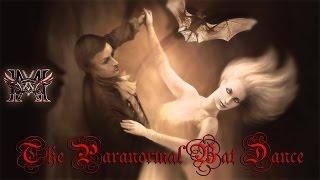 The Paranormal Bat Dance ✔