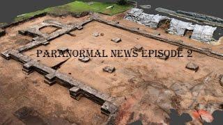 Paranormal News Episode 2