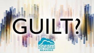 Guilt | Dream Meanings & Dream Interpretation