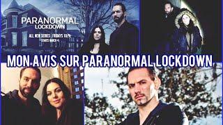 MON AVIS SUR : PARANORMAL LOCKDOWN (La nouvelle émission de Nick Groff)