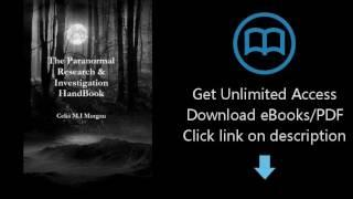 Download The Paranormal Research & Investigation HandBook (Paranormal Investigation Guides) [P.D.F]
