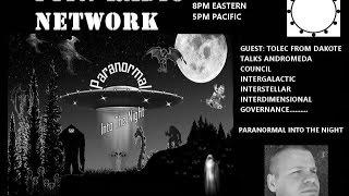Paranormal Into The Night Tolec From Dakote Andromeda Council 7/9/16