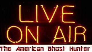 Just Paranormal LIVE!! | The American Ghost Hunter