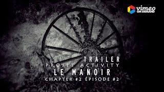Trailer Le Manoir, Chapter #2   Épisode #2