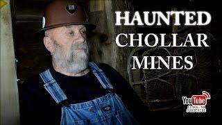 HAUNTED CHOLLAR MINES
