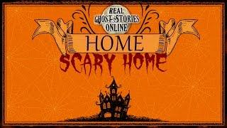 Home Scary Home | Ghost Stories, Paranormal, Supernatural, Hauntings, Horror
