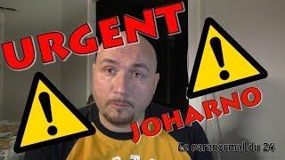 JOHARNO EST EN DANGER !!!