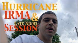 Late Night session home alone & Hurricane IRMA Update
