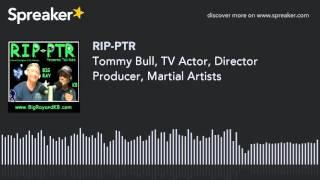 Tommy Bull, TV Actor, Director Producer, Martial Artists (part 4 of 9)