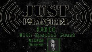 Paranormal Diaries Documentary Filmmaker Blaine Duncan | Just Paranormal Radio