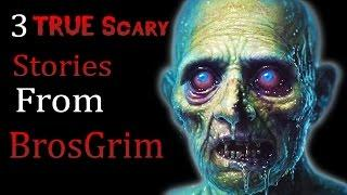 3 TRUE Scary Stories From BrosGrim