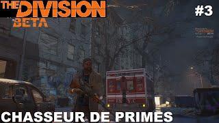 ☣ The Division BETA [FR] Mission #3 Chasseur de primes