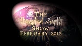 THE HAUNTED EARTH SHOW - FEBRUARY 2013