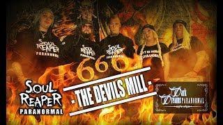 Soul Reaper Paranormal & Dark Dreams Paranormal    666 The Devils Mill