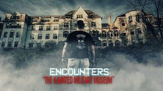 Paranormal Documentary | The Haunted Military Museum | Encounters | S01E03