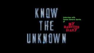 "MY HAUNTED DIARY – Podcast interview on ""Know The Unknown"" paranormal ghost talk  Halloween"