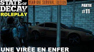 ☣ State of Decay LE ROLEPLAY [FR] #11 Une virée en Enfer !