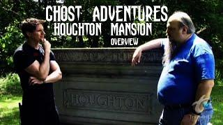 GHOST ADVENTURES: HOUGHTON MANSION (OVERVIEW)