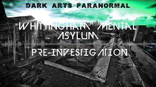 Whittingham Mental Asylum (Pre-Investigation Planning)