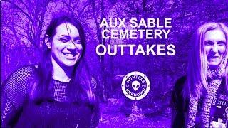 Outtakes at Aux Sable Cemetery