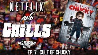Netflix & Chills Ep.7: Cult of Chucky