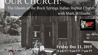 Paranormal Review Radio: Our Church-The Ghosts of the Rock Springs Indian Baptist Church