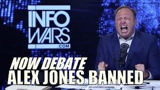 Alex Jones Banned from Youtube, Facebook, etc What does this mean for the Awakening? NOW DEBATE.