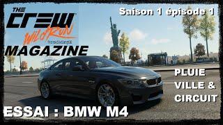 THE CREW WILD RUN MAGAZINE - épisode 1 : Présentation BMW M4  et circuit