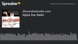 Alpha Star Radio (part 4 of 4)