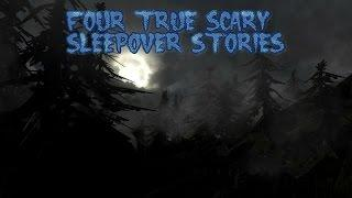 4 True Scary Sleepover Stories