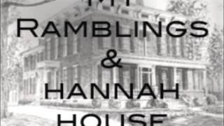 My Ramblings & Hannah House - THE HAUNTED ESTATE PODCAST