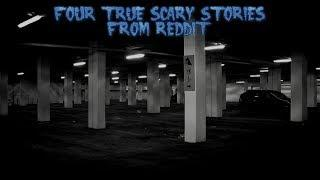 4 True Scary Stories From Reddit (Vol. 25)