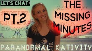 Let's Chat: Pt 2: The Missing Minutes (Fears, Creepy Things, Gross Stuff, & Subreddits)