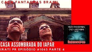 Casa Assombrada do IAPAR IRATI PR Caça Fantasmas Brasil #1063 Parte 4