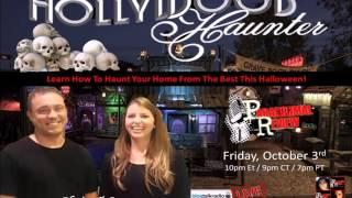 Paranormal Review Radio: Hollywood Haunter: Learn How To Haunt Your Home This Halloween