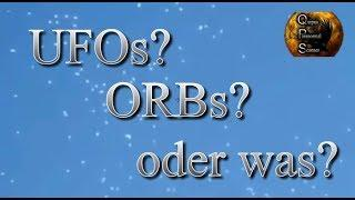 Hoax? - ORBs, UFOs