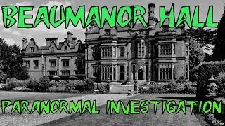 HBI HAUNTED BRITAIN INVESTIGATIONS -  BEAUMANOR HALL PARANORMAL INVESTIGATION