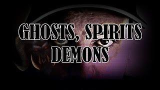 Ghosts, Spirits, Demons Real Voices