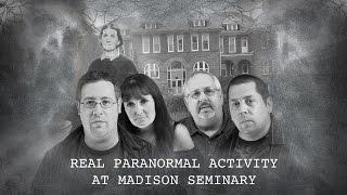 Scary video of real paranormal activity caught on tape at Madison Seminary PARANORMAL INVESTIGATION