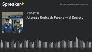 Akansas Redneck Paranormal Society (part 2 of 6)