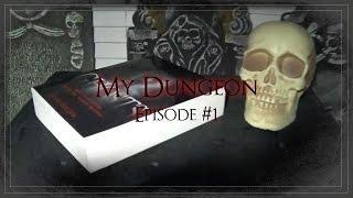 MY DUNGEON - EPISODE #1